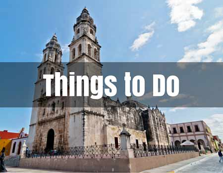 Things to Do Campeche