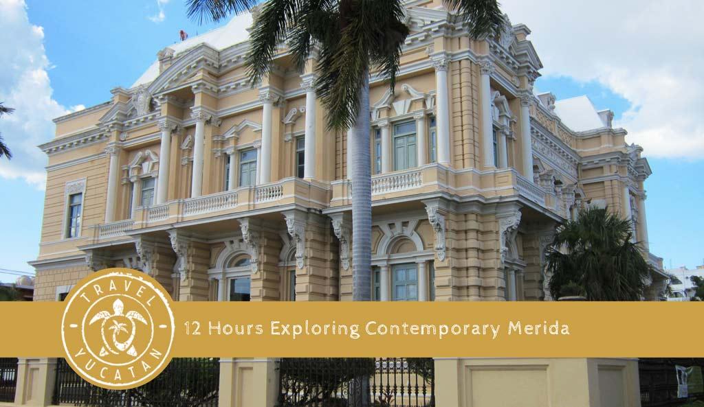 12 Hours Exploring Merida Mexico