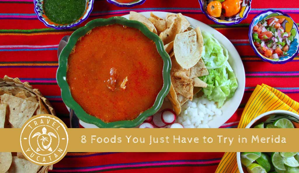 8 Must Try Foods in Merida Mexico