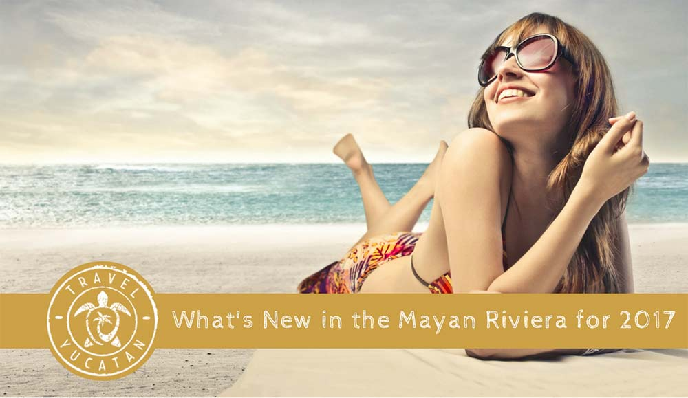 Mayan Riviera New for 2017