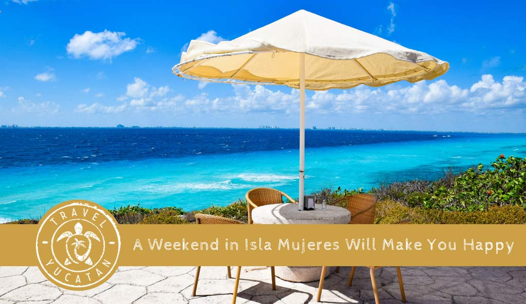 Weekend visiting Isla Mujeres